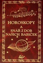 Horoskopy a snář z dob našich babiček