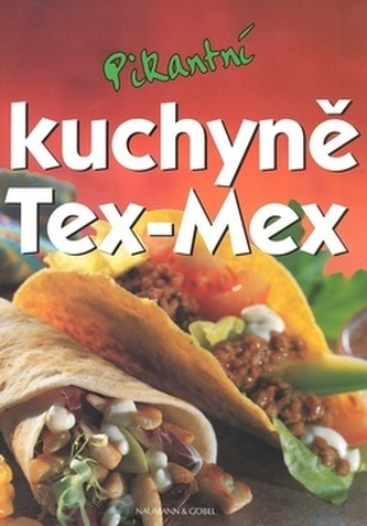 Pikantní kuchyně Tex - Mex