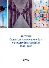 Slovník českých a slovenských výtvarných umělců 1950 - 2006 V - Vik