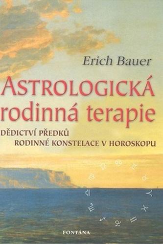 Astrologická rodinná terapie - Erich Bauer