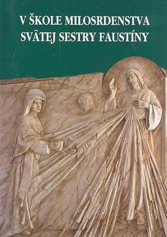 V škole milosrdenstva svätej sestry Faustíny