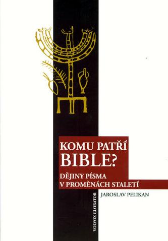 Komu patří Bible?