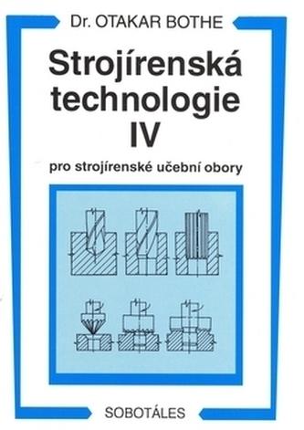 Strojírenská technologie IV pro strojírenské učební obory