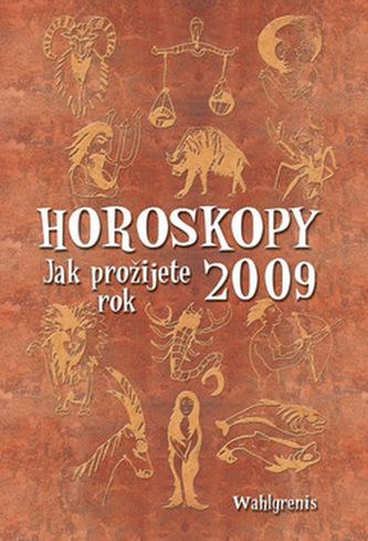 Horoskopy 2009 Jak prožijete rok