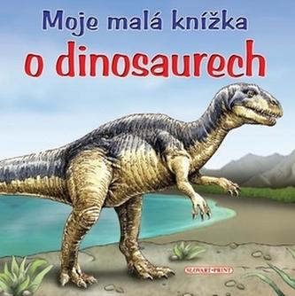 Moje malá knížka o dinosaurech