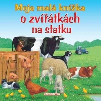 Moje malá knížka o zvířatkách na statku