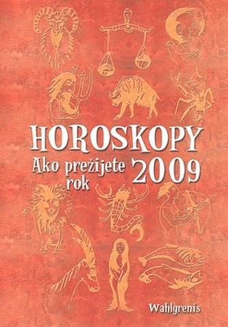 Horoskopy Ako prežijete rok 2009