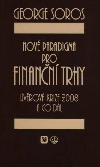 Nové paradigma pro finanční trhy