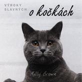 Výroky slavných o kočkách