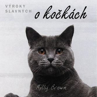 Výroky slavných o kočkách - Milly Brown