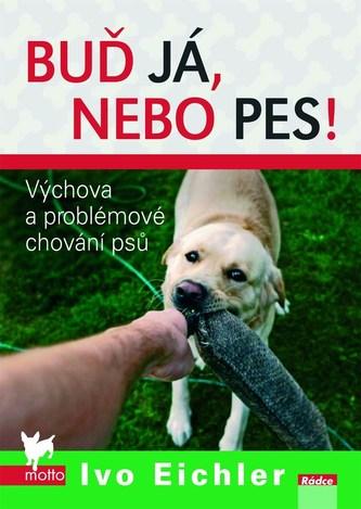 Buď já, nebo pes!