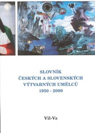 Slovník českých a slovenských výtvarných umělců 20.díl 1950 - 2009 (Vil - Vz)