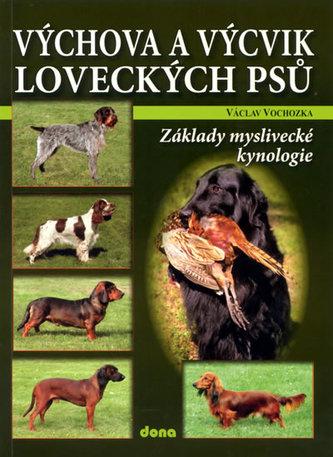 Výchova a výcvik loveckých psů – Základy lovecké kynologie