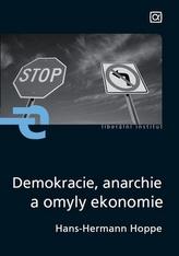Demokracie, anarchie a omyly ekonomie