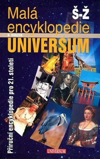 Malá encyklopedie UNIVERSUM Š-Ž 6. svazek