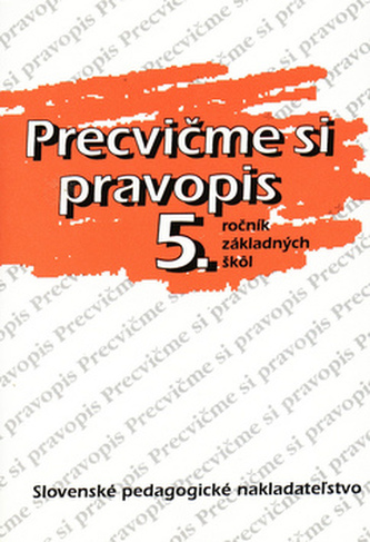 Precvičme si pravopis 5. ročník základných škôl