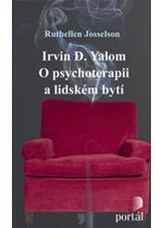 Irvin D.Yalon O psychoterapii a lidském bytí