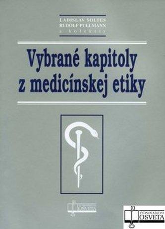 Vybrané kapitoly z medicínskej etiky - Anna Schneiderová