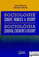Sociologie zdraví, nemoci a rodiny Sociológia zdravia, choroby a rodiny