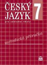 Český jazyk 7 pro základní školy Metodická příručka