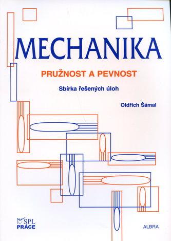Mechanika - pružnost a pevnost - O. Šámal