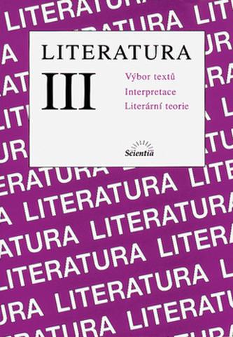 Literatura III.: Výbor textů, interpretace, literární teorie - Náhled učebnice