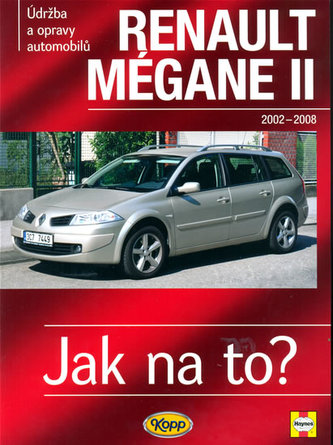 Renault Megane II od r. 2002 do r. 2009 - Gill Peter T.