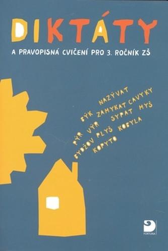 Diktáty a pravopisná cvičení pro 3. ročník ZŠ