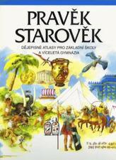 Pravěk a Starověk - dějepisný atlas pro ZŠ a víceletá gymnázia