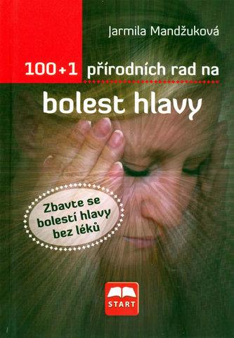 100 + 1 přírodních rad na bolest hlavy