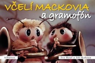 Včelí mackovia a gramofón - Ivo Houf; Jiří Kahoun