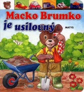 Macko Brumko je usilovný