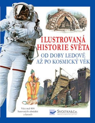 Ilustrovaná historie světa od doby ledové až po kosmický věk