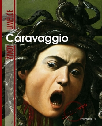 Život umělce Caravaggio