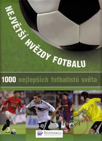 Největší hvězdy fotbalu - 1000 nejlepších fotbalistů