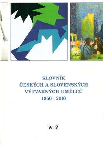 Slovník českých a slovenských výtvarných umělců 21. W-Ž