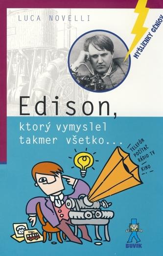 Edison, ktorý vymyslel takmer všetko