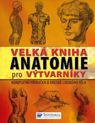 Velká kniha anatomie pro výtvarníky