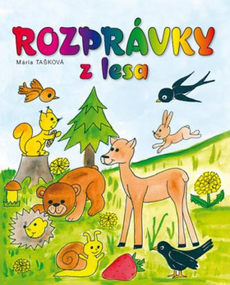 Rozprávky z lesa - Mária Tašková