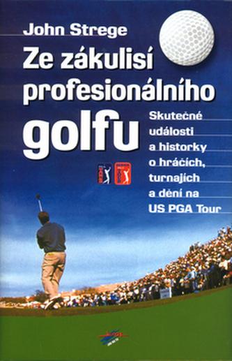 Ze zákulisí profesionalálního golfu