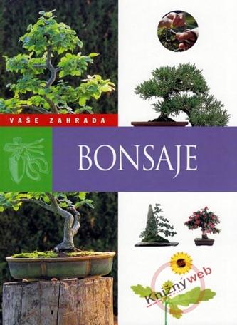 Bonsaje - Moje zahrada - 2. vydání