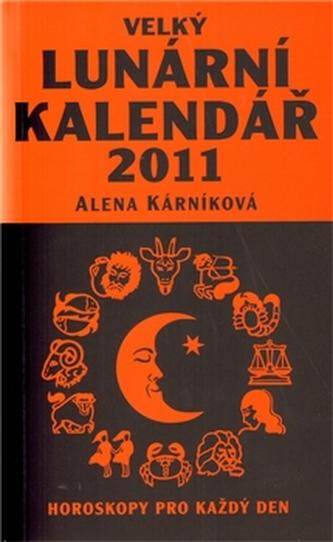 Velký lunární kalendář 2011 - Alena Kárníková