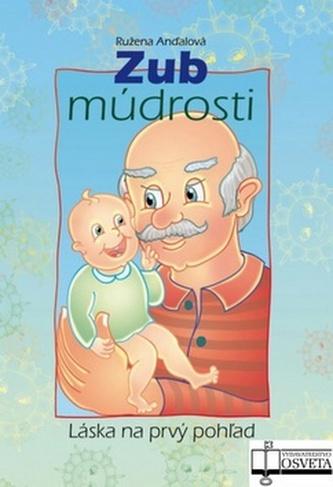 Zub múdrosti - Ružena Anďalová; Ján Vrabec