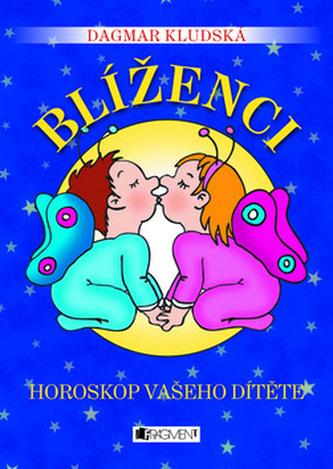 Blíženci Horoskop vašeho dítěte