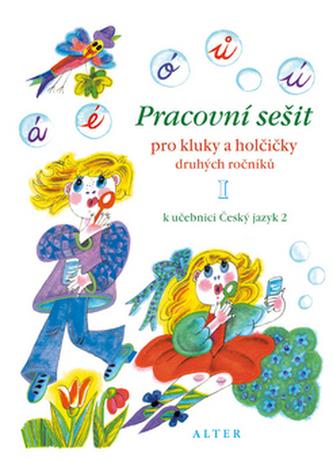 Pracovní sešit pro kluky a holčičky druhých roč. I,  k učebnici Českého j. 2