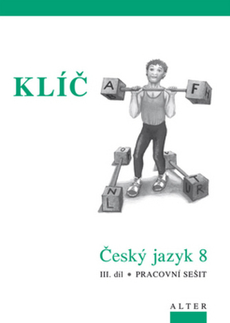 Klíč Český jazyk 8 III.díl Pracovní sešit