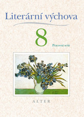 Literární výchova 8 Pracovní sešit