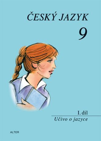 Český jazyk 9 I.díl Učivo o jazyce - Hana Hrdličková