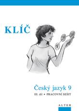 Klíč Český jazyk 9 III.díl Pracovní sešit