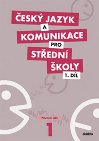 Český jazyk a komunikace pro SŠ - 1.díl (pracovní sešit)